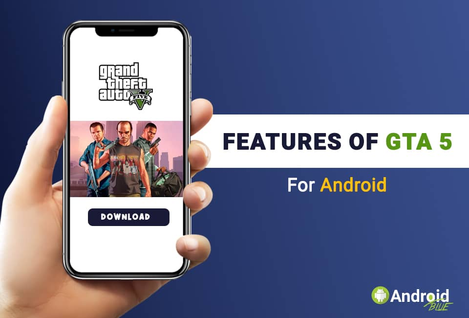 Features of GTA V For Android